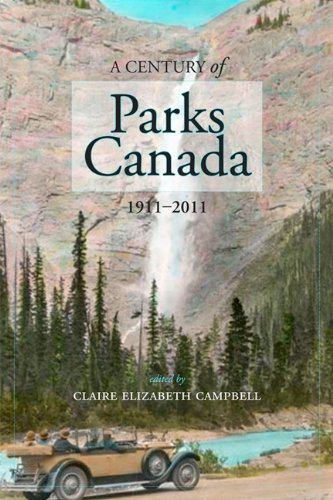 A Century Of Parks Canada  1911 2011  Energy  Ecology And Environment