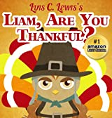 Liam, Are You Thankful? [Thanksgiving Books for Children Ages 3 & Up] (Liam the Owl Series Book 2)