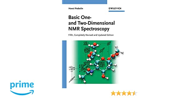 Basic One- and Two-Dimensional NMR Spectroscopy: Horst Friebolin