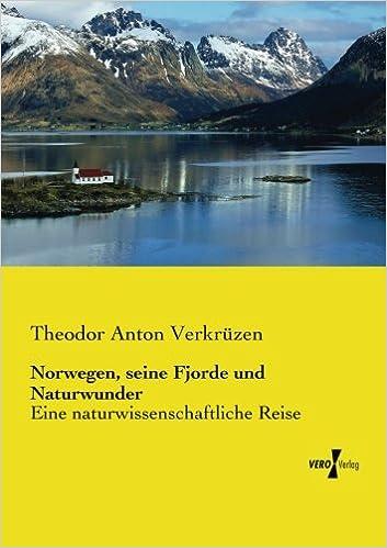 Norwegen, seine Fjorde und Naturwunder: Eine naturwissenschaftliche Reise (German Edition)