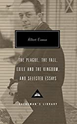 The Plague, The Fall, Exile and the Kingdom, and Selected Essays (Everyman's Library)