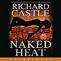 Naked Heat Hörbuch von Richard Castle Gesprochen von: Johnny Heller