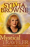 Mystical Traveler, Sylvia Browne, 1401918611