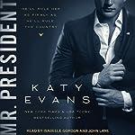 Mr. President: White House Series, Book 1 | Katy Evans