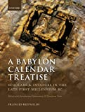 A Babylon Calendar Treatise: Scholars and Invaders in the Late First Millennium BC: Edited with Introduction, Commentary, and Cuneiform Texts