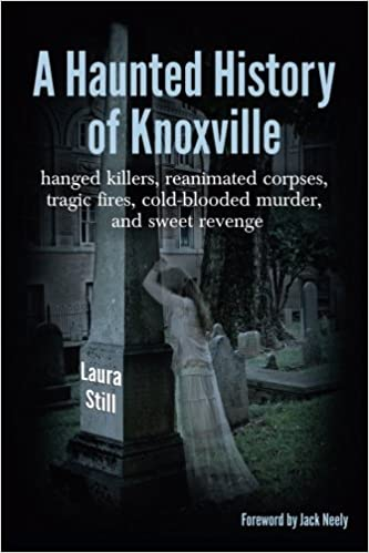A Haunted History of Knoxville: Hanged killers, reanimated