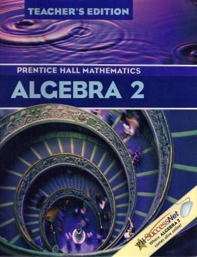 Algebra 2: Prentice Hall Mathematics, Teacher's Edition