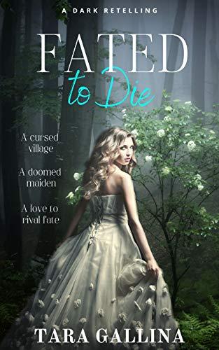 Fated To Die: YA dark retelling (The Retelling Series Book 1) by [Gallina, Tara]