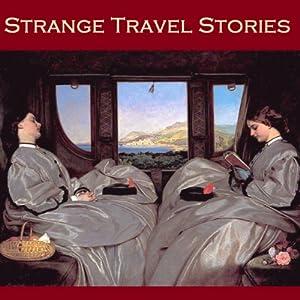 Strange Travel Stories Audiobook
