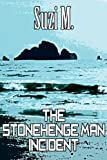 The Stonehenge Man Incident