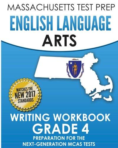 MASSACHUSETTS TEST PREP English Language Arts Writing Workbook Grade 4: Preparation for the Next-Generation MCAS Tests