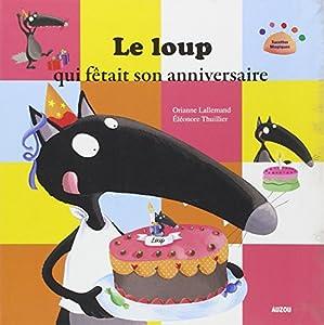"""Afficher """"Le Loup qui fêtait son anniversaire"""""""