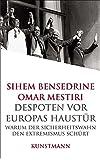 Despoten vor Europas Haustür. Warum der Sicherheitswahn den Extremismus schürt