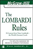The Lombardi Rules: 26 Lessons from Vince Lombardi - the World's Greatest Coach (The McGraw-Hill Professional Education Series)