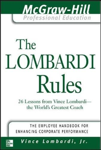 Lombardi Rules: 26 Lessons from Vince Lombardi - the World's Greatest Coach (The McGraw-Hill Professional Education Series)
