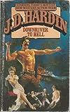 Downriver to Hell, J. D. Hardin, 0425064107