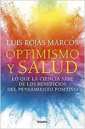 Optimismo y salud: Lo que la ciencia sabe de los beneficios del pensamiento positivo (Divulgación)