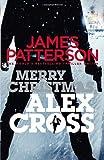 Merry Christmas, Alex Cross: (Alex Cross 19) by Patterson, James (2013) Paperback