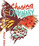 Chasing Ordinary