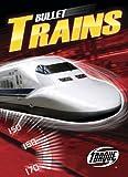 Bullet Trains (Torque: Worlds Fastest) (Torque Books)