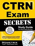 CTRN Exam Secrets Study Guide: CTRN Test Review for the Certified Transport Registered Nurse Exam (Mometrix Secrets Study Guides) Stg Edition by CTRN Exam Secrets Test Prep Team (2013) Paperback