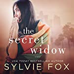 The Secret Widow: A Secrets and Lies Novel, Book 3 | Sylvie Fox