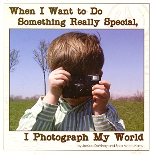 When I Want to Do Something Really Special, I Photograph My World