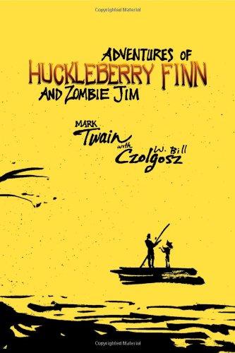 Adventures of Huckleberry Finn and Zombie Jim: Mark Twains ...