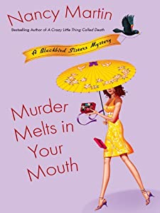 Murder Melts in Your Mouth (Blackbird Sisters Mysteries, No. 7): A Blackbird Sisters Mystery (The Blackbird Sisters Mystery Series)