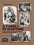 img - for A Family in Wartime: How the Second World War Shaped the Lives of a Generation book / textbook / text book