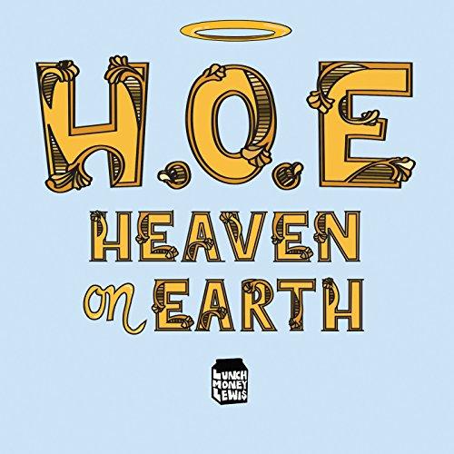 H.O.E. (Heaven on Earth)