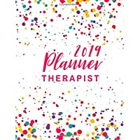 Therapist Planner 2019: Executive Planner and Organizer, 12 Month and Weekly Daily Agenda Calendar Journal Notebook, 52 Week Monday To Sunday 8AM To 9PM Hourly Appointment Bookk, Monthly Self Care Goals (Volume 2)
