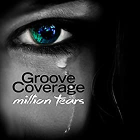 Groove Coverage-Million Tears