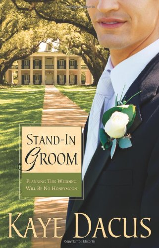 Groom Stand (Stand-in Groom (Brides of Bonneterre, Book 1))