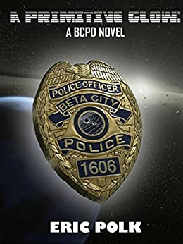A Primitive Glow: A BCPD Novel by [Polk, Eric]