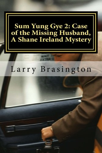 Sum Yung Gye 2, Case of the Missing Husband: Shane Ireland Elf Detective: Volume 2: Amazon.es: Brasington, Larry: Libros en idiomas extranjeros