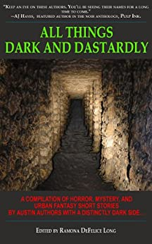 All Things Dark and Dastardly by [George, Kaye, Loesch, Mary Ann, Metze, Steven]