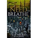 A Need To Breathe: A Novel From A Dying World (Rebuilding Hope Book 1)