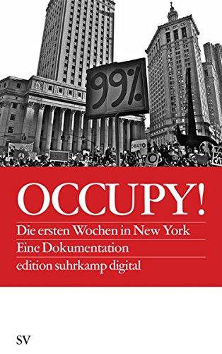 Occupy!: Die ersten Wochen in New York. Eine Dokumentation