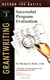 Successful Program Evaluation, Michael K. Wells, 0876781202