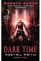[Dark Time: Mortal Path Book One (Mortal Path Series)] [By: Banks, Dakota] [July, 2009] Mass Market Paperback