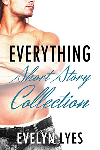 Everything Short Story Collection