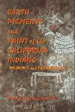 Earth Pigments and Paint of the California Indians, Paul Douglas Campbell, 0979378001