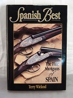 Amazon com: Spanish Best: The Fine Shotguns of Spain (9781586671433