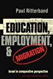 Education, Employment and Migration 9780521291927