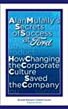 img - for Alan Mulally s Secrets of Success at Ford: How Changing the Corporate Culture Saved the Company book / textbook / text book