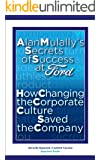 Alan Mulally's Secrets of Success at Ford: How Changing the Corporate Culture Saved the Company