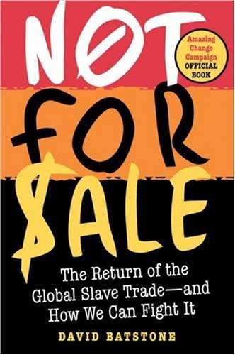 Not For Sale >> Not For Sale The Return Of The Global Slave Trade And How We Can Fight It