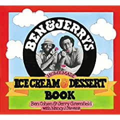 Image: Ben + Jerry's Homemade Ice Cream + Dessert Book, by Ben Cohen, Jerry Greenfield, Nancy Stevens. Publisher: Workman Publishing Company (February 1, 2012)