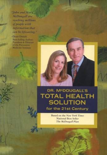 Dr. McDougall's Total Health Solution for the 21st Century